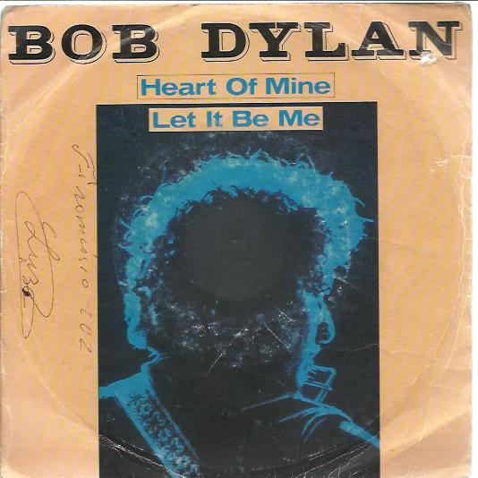 Bob Dylan - Heart Of Mine / Let It Be Me