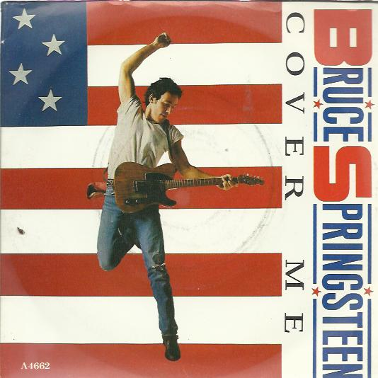 Bruce Springsteen - Cover Me / Jersey Girl