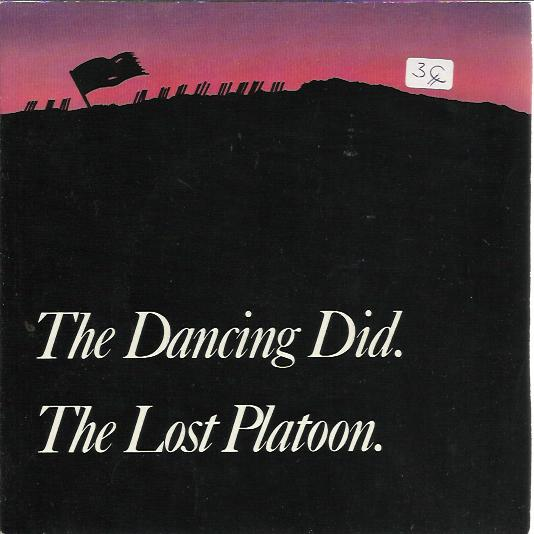 Dancing Did - The Lost Platoon / The Human Chicken