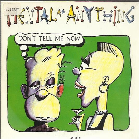 Mental As Anything - Don't Tell Me Now