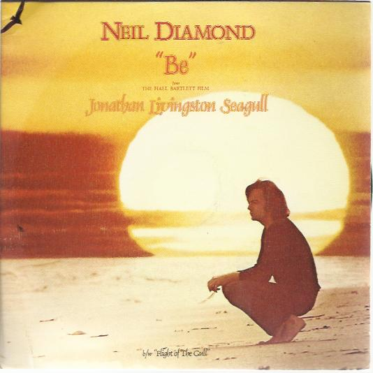 Neil Diamond - Be / The Flight Of The Gull