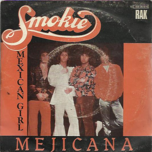 Smokie - Mexican Girl / Yo Took Me By Surprise