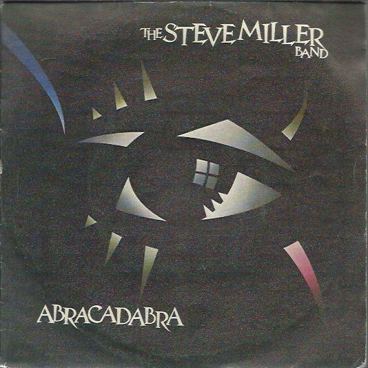 Steve Miller Band - Abracadabra / Never Say No